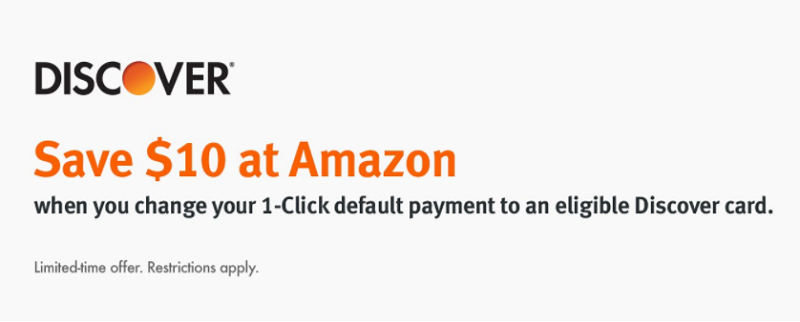 Amazon 1-Click Default Payment Promotion: Get $10 Amazon Statement Credit When Setting Up w/Discover Card (Targeted)